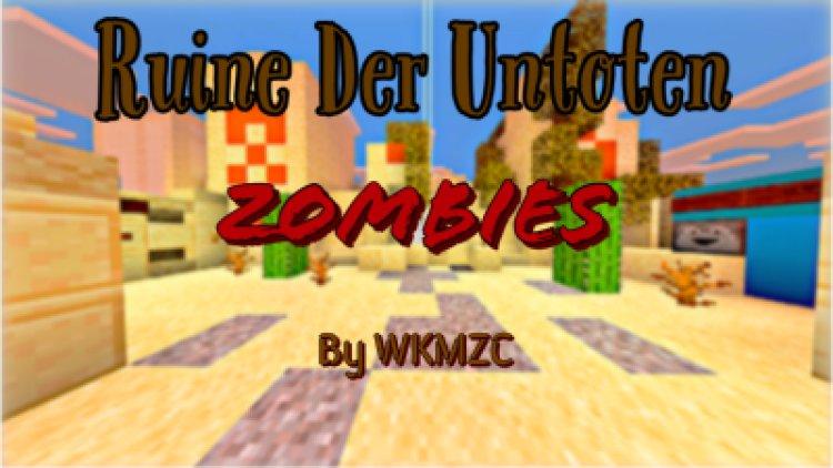 Ruine Der Untoten (COD Zombies Inspired)